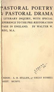Cover of: Pastoral poetry & pastoral drama: a literary inquiry, with special reference to the pre-Restoration stage in England.
