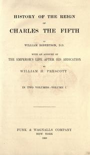Cover of: History of the reign of Charles the Fifth: With an account of the emperor's life after his abdication