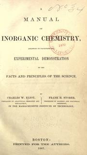 Cover of: A manual of inroganic chemistry: arranged to facilitate the experimental demonstration of the facts and principles of the science.