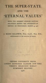 Cover of: The super-state and the 'eternal values': being the Herbert Spencer lecture delivered before the University of Oxford on Wednesday, March 15, 1916