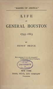 Life of General Houston, 1793-1863 by Henry Bruce