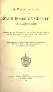 Cover of: A manual of laws relating to the State board of charity of Massachusetts