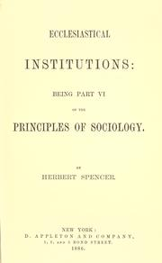 Cover of: Ecclesiastical institutions: being part VI of the Principles of sociology