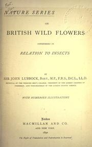 On British wild flowers considered in relation to insects by Lubbock, John Sir