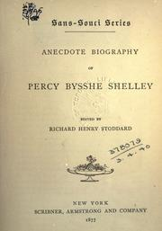 Cover of: Anecdote biography of Percy Bysshe Shelley