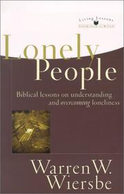 Cover of: Lonely people: biblical lessons on understanding and overcoming loneliness