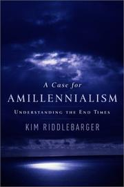 Cover of: A Case for Amillennialism | Kim Riddlebarger