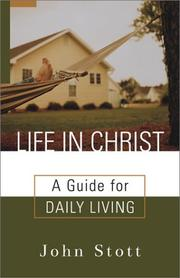 Cover of: Life in Christ: a guide for daily living