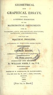 Cover of: Geometrical and graphical essays, containing a general description of the mathematical instruments used in geometry, civil and military surveying, levelling, and perspective