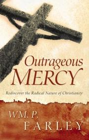 Cover of: Outrageous Mercy | William P. Farley