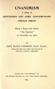 "Cover of: Unanimism: a study of conversion and some contemporary French poets : being a paper read before ""the Heretics"" on November 25, 1912"