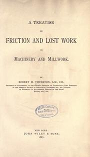 Cover of: A treatise on friction and lost work: in machinery and millwork.