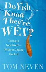 Cover of: Do Fish Know Theyre Wet? | Tom Neven