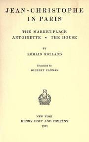 Cover of: Jean-Christophe in Paris: The market-place, Antoinette, The house
