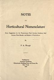 Cover of: Notes on horticultural nomenclature: some suggestions for the nurseryman, fruit grower, gardener, seed grower, plant breeder and student of horticulture / by F.A. Waugh.