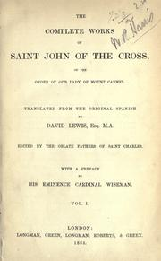 Cover of: The complete works of Saint John of the Cross, of the Order of Our Lady of Mount Carmel