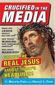 Cover of: Crucified In The Media | C. Marvin Pate