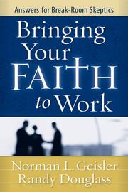 Cover of: Bringing Your Faith to Work: Answers for Break-Room Skeptics
