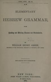 Cover of: An elementary Hebrew grammar: with reading and writing lessons and vocabularies