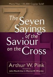 Cover of: The seven sayings of the Saviour on the cross | Arthur Walkington Pink