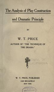 Cover of: The analysis of play construction and dramatic principle | W. T. Price