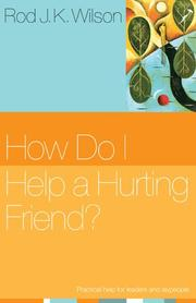 Cover of: How do I help a hurting friend?