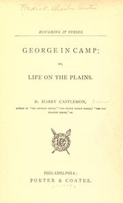 Cover of: George in camp, or, Life on the plains