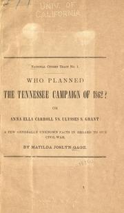 Cover of: Who planned the Tennessee campaign of 1862? or, Anna Ella Carroll vs. Ulysses S. Grant