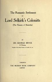 Cover of: The romantic settlement of Lord Selkirk's colonists | George Bryce