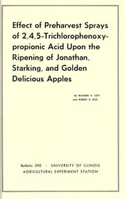 Cover of: Effect of preharvest sprays of 2,4,5-trichlorophenoxypropionic acid upon the ripening of Jonathan, Starking, and Golden Delicious apples