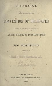 Cover of: Journal of the proceedings of the convention of delegates elected by the people of Tennessee