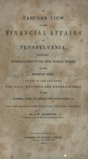 Cover of: A tabular view of the financial affairs of Pennsylvania, from the commencement of her public works to the present time
