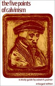 Cover of: The five points of Calvinism | Edwin H. Palmer