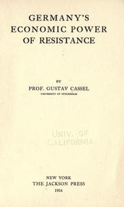 Cover of: Germany's economic power of resistance, by Prof. Gustav Cassel