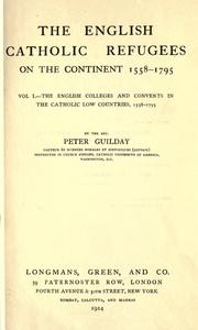 The English Catholic refugees on the continent 1558-1795 by Guilday, Peter, 1884-1947