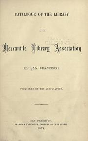 Cover of: Catalogue of the library of the Mercantile library association of San Francisco