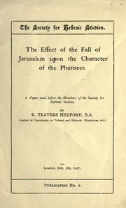 Cover of: The effect of the fall of Jerusalem upon the character of the Pharisees