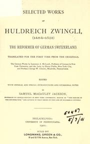 Cover of: Selected works of Huldreich Zwingli (1484-1531), the reformer of German Switzerland