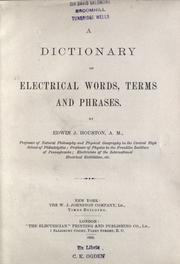 A dictionary of electrical words, terms and phrases by Edwin J. Houston