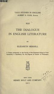 The dialogue in English literature by Elizabeth Merrill