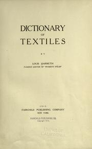 Cover of: Dictionary of textiles | Louis Harmuth