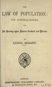 Cover of: The law of population: its consequences and its bearing upon human conduct and morals