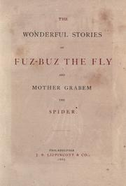 Cover of: The wonderful stories of Fuz-Buz the fly and Mother Grabem the spider