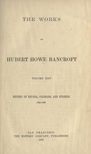 Cover of: History of Nevada, Colorado, and Wyoming, 1540-1888