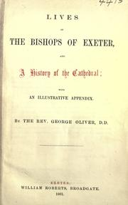 Cover of: Lives of the Bishops of Exeter and a history of the cathedral | Oliver, George