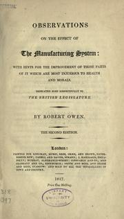 Cover of: Observations on the effect of the manufacturing system: with hints for the improvement of those parts of it which are most injurious to health and morals ...