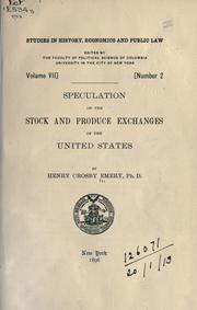 Speculation on the Stock and Produce Exchanges of the United States by Henry Crosby Emery