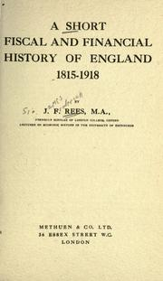 Cover of: A short fiscal and financial history of England, 1815-1918