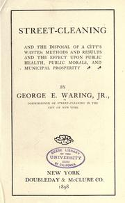 Street-cleaning and the disposal of a city's wastes by Waring, George E.