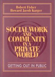 Cover of: Social work and community in a private world
